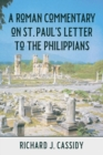 A Roman Commentary on St. Paul's Letter to the Philippians - Book