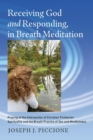 Receiving God and Responding, in Breath Meditation - eBook