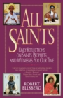 All Saints : Daily Reflections on Saints, Prophets, and Witnesses for Our Time - Book