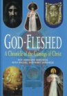 God-Fleshed : A Chronicle of the Comings of Christ - Book
