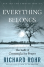 Everything Belongs : The Gift of Contemplative Prayer - Book
