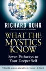 What the Mystics Know : Seven Pathways to Your Deeper Self - eBook