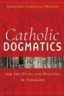 Catholic Dogmatics for the Study and Practice of Theology - Book