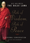 Path of Wisdom, Path of Peace : A Personal Conversation - Book