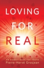 Loving for Real : An Honest Book for Youth - Book