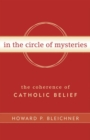In the Circle of Mysteries : The Coherence of Catholic Belief - Book