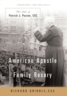 American Apostle of the Family Rosary : The Life of Patrick J. Peyton, CSC - Book