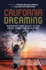 California Dreaming : Movement and Place in the Asian American Imaginary - Book
