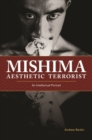 Mishima, Aesthetic Terrorist : An Intellectual Portrait - Book