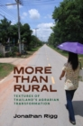 More than Rural : Textures of Thailand's Agrarian Transformation - Book