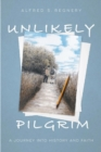 Unlikely Pilgrim : A Journey into History and Faith - Book