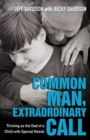 Common Man, Extraordinary Call : Thriving as the Dad of a Child with Special Needs - Book