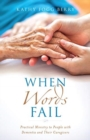 When Words Fail : Practical Ministry to People with Dementia and Their Caregivers - Book