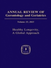 Annual Review of Gerontology and Geriatrics, Volume 33, 2013 : Healthy Longevity - eBook