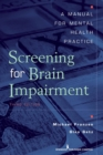 Screening for Brain Impairment : A Manual for Mental Health Practice, Third Edition - eBook