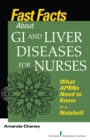Fast Facts about GI and Liver Diseases for Nurses : What APRNs Need to Know in a Nutshell - eBook