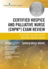 Certified Hospice and Palliative Nurse (CHPN) Exam Review : A Study Guide with Review Questions - eBook