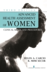 Advanced Health Assessment of Women, Third Edition : Clinical Skills and Procedures - eBook