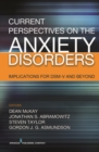 Current Perspectives on the Anxiety Disorders : Implications for DSM-V and Beyond - eBook