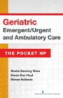 Geriatric Emergent/Urgent and Ambulatory Care : The Pocket NP - eBook