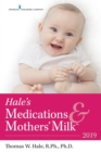 Hale's Medications & Mothers' Milk (TM) : 2019 - Book