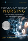 Population-Based Nursing, Third Edition : Concepts and Competencies for Advanced Practice - eBook
