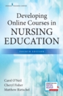 Developing Online Courses in Nursing Education - Book