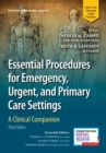 Essential Procedures for Emergency, Urgent, and Primary Care Settings : A Clinical Companion - Book