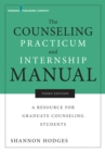 The Counseling Practicum and Internship Manual, Third Edition : A Resource for Graduate Counseling Students - eBook
