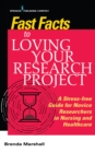 Fast Facts to Loving Your Research Project : A Stress-free Guide for Novice Researchers in Nursing and Healthcare - eBook