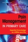 Pain Management in Primary Care : Essential Knowledge for APRNs and PAs - Book