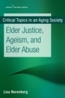 Elder Justice, Ageism, and Elder Abuse - eBook
