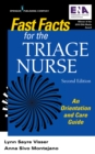 Fast Facts for the Triage Nurse, Second Edition : An Orientation and Care Guide - eBook