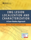 EMG Lesion Localization and Characterization : A Case Studies Approach - eBook