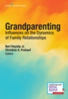 Grandparenting : Influences on the Dynamics of Family Relationships - Book