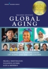 Global Aging, Second Edition : Comparative Perspectives on Aging and the Life Course - eBook