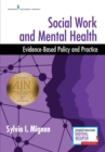 Social Work and Mental Health : Evidence-Based Policy and Practice - Book