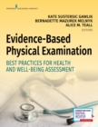 Evidence-Based Physical Examination : Best Practices for Health & Well-Being Assessment - Book