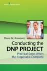 Conducting the DNP Project : Practical Steps When the Proposal is Complete - eBook