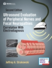 Ultrasound Evaluation of Peripheral Nerves and Focal Neuropathies : Correlation With Electrodiagnosis - Book