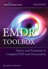 EMDR Toolbox, Second Edition : Theory and Treatment of Complex PTSD and Dissociation - eBook