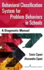 Behavioral Classification System for Problem Behaviors in Schools : A Diagnostic Manual - Book