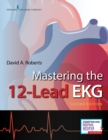 Mastering the 12-Lead EKG - Book