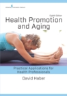 Health Promotion and Aging, Eighth Edition : Practical Applications for Health Professionals - eBook