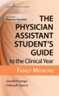 The Physician Assistant Student's Guide to the Clinical Year: Family Medicine - eBook