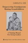 Empowering Grandparents Raising Grandchildren : A Training Manual for Group Leaders - eBook