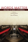 Words Matter : Writing to Make a Difference - eBook