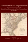 Disestablishment and Religious Dissent : Church-State Relations in the New American States, 1776-1833 - eBook