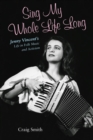 Sing My Whole Life Long : Jenny Vincent's Life in Folk Music and Activism - eBook