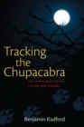 Tracking the Chupacabra : The Vampire Beast in Fact, Fiction, and Folklore - eBook